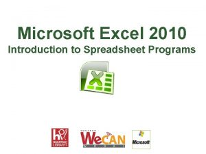 Microsoft Excel 2010 Introduction to Spreadsheet Programs Introduction