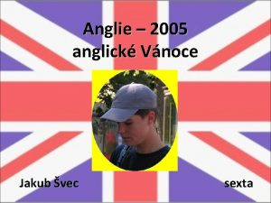 Anglie 2005 anglick Vnoce Jakub vec sexta Cesta