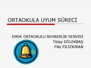 ORTAOKULA UYUM SREC EMEK ORTAOKULU REHBERLK SERVS Tlay