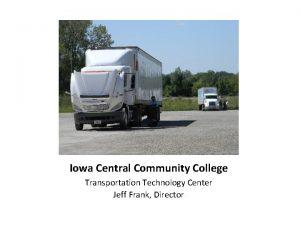Iowa Central Community College Transportation Technology Center Jeff