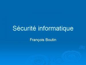 Scurit informatique Franois Boutin Plan Intrusion Virus Spyware