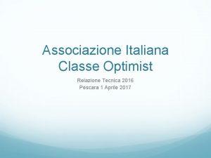Associazione Italiana Classe Optimist Relazione Tecnica 2016 Pescara