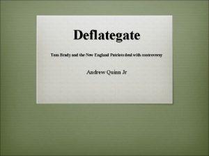 Deflategate Tom Brady and the New England Patriots