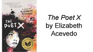 The Poet X by Elizabeth Acevedo The Poet