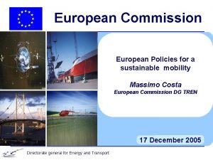 European Commission European Policies for a sustainable mobility
