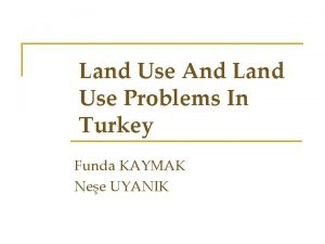 Land Use And Land Use Problems In Turkey