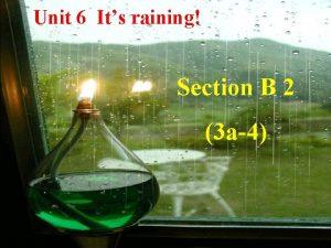 Unit 6 Its raining Section B 2 3