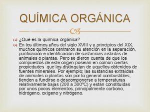 QUMICA ORGNICA Qu es la qumica orgnica En