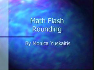 Math Flash Rounding By Monica Yuskaitis Use rounding