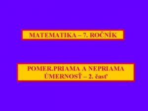 MATEMATIKA 7 RONK POMER PRIAMA A NEPRIAMA MERNOS