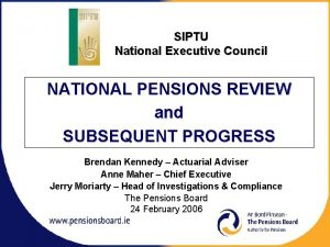 SIPTU National Executive Council NATIONAL PENSIONS REVIEW and