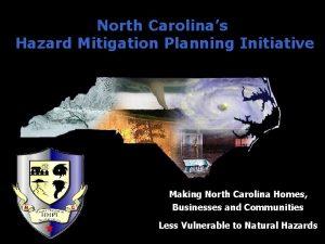 North Carolinas Hazard Mitigation Planning Initiative Making North