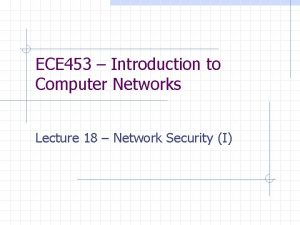 ECE 453 Introduction to Computer Networks Lecture 18