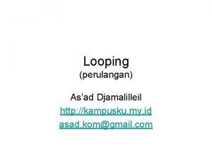 Looping perulangan Asad Djamalilleil http kampusku my id