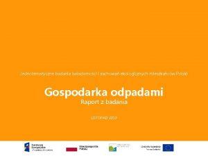 Jednotematyczne badania wiadomoci i zachowa ekologicznych mieszkacw Polski