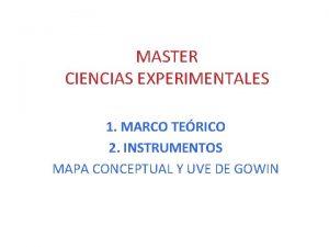 MASTER CIENCIAS EXPERIMENTALES 1 MARCO TERICO 2 INSTRUMENTOS