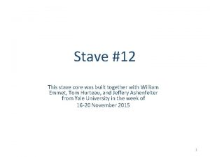 Stave 12 This stave core was built together