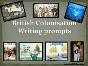 British Colonisation Writing prompts Leanne Williamson Colonial Day