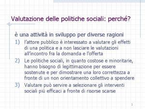 Valutazione delle politiche sociali perch una attivit in