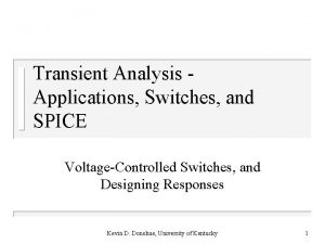 Transient Analysis Applications Switches and SPICE VoltageControlled Switches