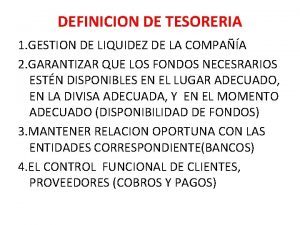 DEFINICION DE TESORERIA 1 GESTION DE LIQUIDEZ DE