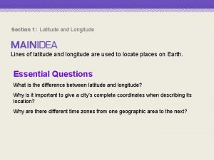 Section 1 Latitude and Longitude Lines of latitude