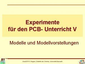Experimente fr den PCB Unterricht V Modelle und
