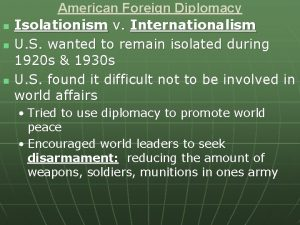 n n n American Foreign Diplomacy Isolationism v