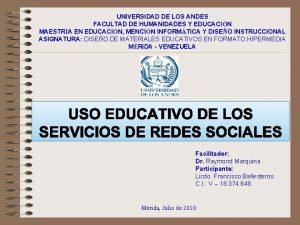 UNIVERSIDAD DE LOS ANDES FACULTAD DE HUMANIDADES Y