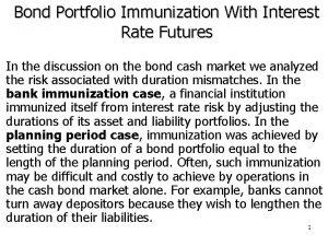 Bond Portfolio Immunization With Interest Rate Futures In