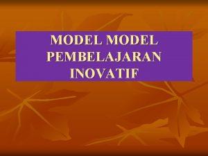 MODEL PEMBELAJARAN INOVATIF MODEL PEMBELAJARAN Direct Instruction DI