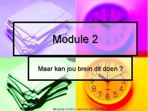 Module 2 Maar kan jou brein dit doen