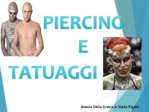 PIERCING E TATUAGGI Alessia Della Grazia e Giada