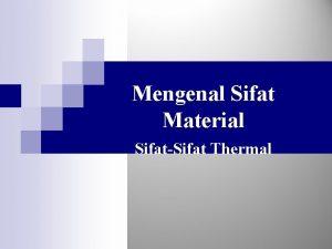 Mengenal Sifat Material SifatSifat Thermal Sifatsifat thermal yang