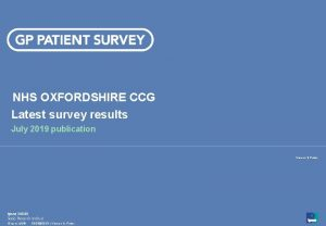 NHS OXFORDSHIRE CCG Latest survey results July 2019