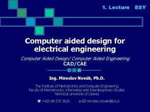 1 Lecture Computer aided design for electrical engineering