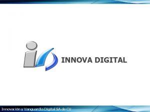 Innovacin y Vanguardia Digital SA de CV Quienes