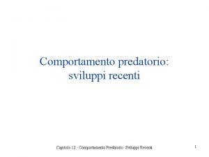 Comportamento predatorio sviluppi recenti Capitolo 12 Comportamento Predatorio