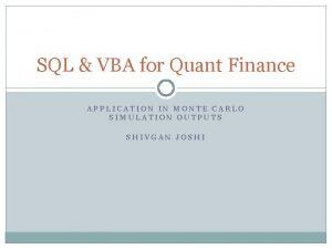 SQL VBA for Quant Finance APPLICATION IN MONTE