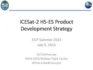 ICESat2 H 5 ES Product Development Strategy ESIP