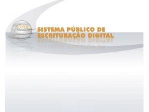 SPED SISTEMA PBLICO DE ESCRITURAO DIGITAL TRex um