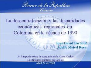 La descentralizacin y las disparidades econmicas regionales en