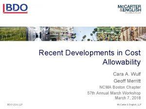 Recent Developments in Cost Allowability Cara A Wulf