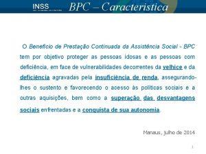 BPC Caracteristica O Benefcio de Prestao Continuada da