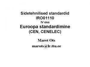 Sidetehnilised standardid IRO 01110 IV osa Euroopa standardimine
