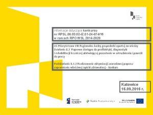Informacje dotyczce konkursu nr RPSL 08 03 02