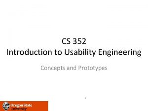 CS 352 Introduction to Usability Engineering Concepts and