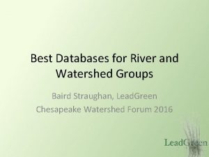 Best Databases for River and Watershed Groups Baird