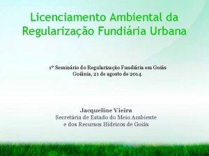 Licenciamento Ambiental da Regularizao Fundiria Urbana 1 Seminrio
