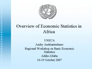 Overview of Economic Statistics in Africa UNECA Andry